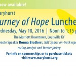 "MARYHURST ANNOUNCES 2016 ""JOURNEY OF HOPE"" LUNCHEON 26th Annual Celebratory Luncheon Presented by Churchill Downs, Inc. and Brown-Forman Corporation"